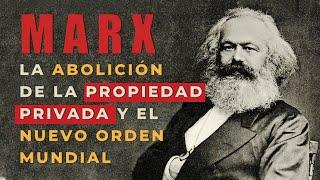 MARX. La abolición de la propiedad privada y el nuevo orden mundial