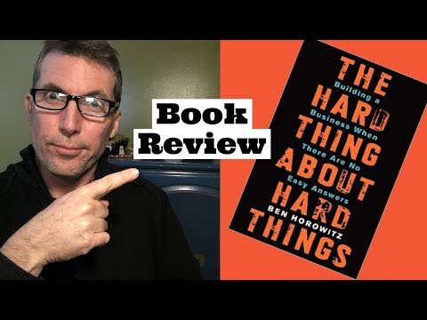 The Hard Thing About Hard Things Review, Ben Horowitz Book Summary