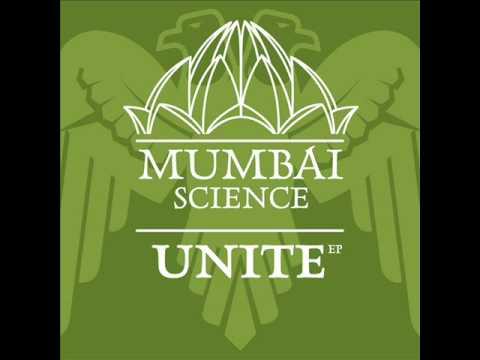 Mumbai Science - Unite (Original Mix)