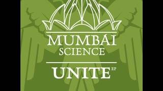 Mumbai Science - Unite (Original Mix)