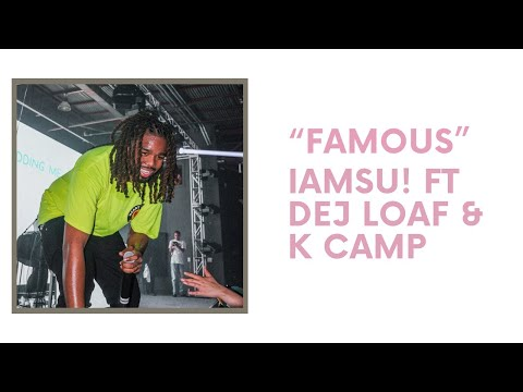 "IAMSU! ""Famous"" Ft. Dej Loaf and K Camp (Lyric Video)"