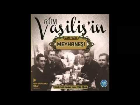 Rum Vasilis'in Meyhanesi (Turkish Of Music) Fasıl Şarkıları Fasıl Müzikleri Fasıl Fasıl Dinle