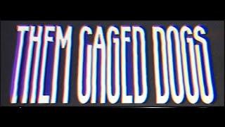 EL GORO - Them Caged Dogs
