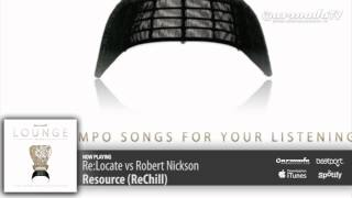 Re:Locate vs Robert Nickson - Resource (ReChill Lounge Mix) (Armada Lounge, Vol. 5)