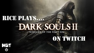 MGT - Dark Souls 2: SotFS -2- Lets Keep the Ball Rollin