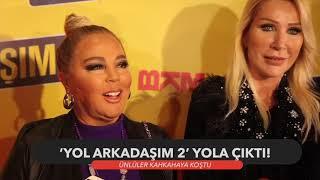'YOL ARAKADAŞIM 2' FİLMİ GALA ÖZEL GÖRÜNTÜLERİ !