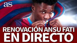 EN DIRECTO  RENOVACIÓN ANSU FATI con el FC BARCELONA: RUEDA de PRENSA   Diario AS