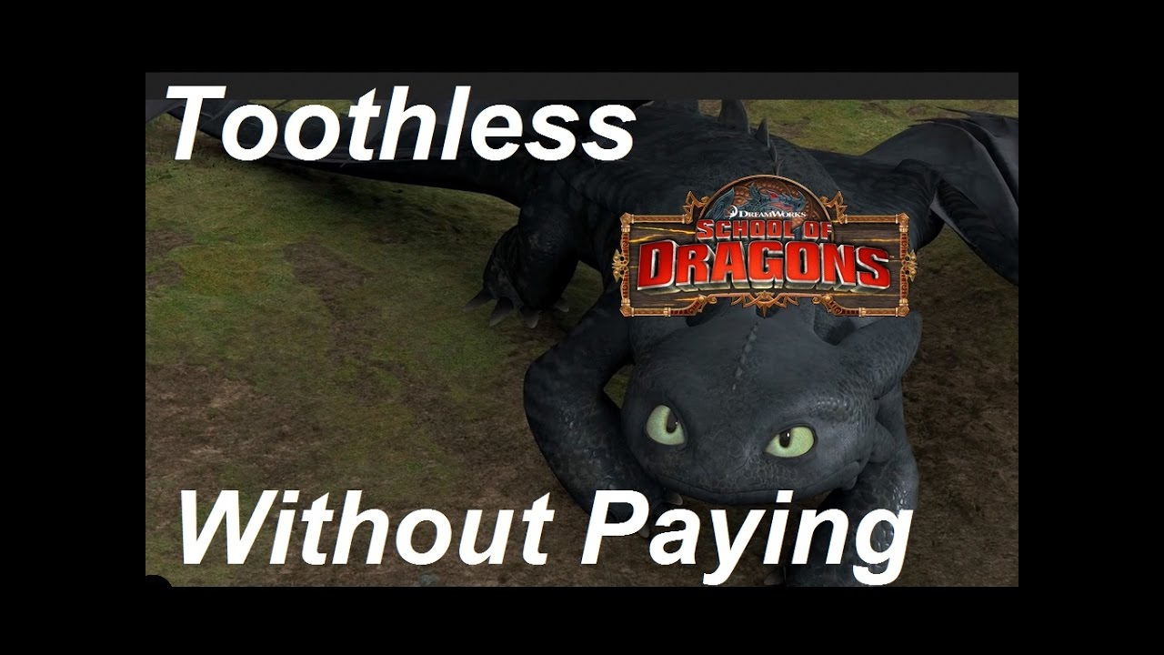 How To Get Toothless School Of Dragons 2 3 0 Update