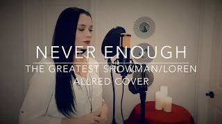 Video Never Enough - Loren Allred/The Greatest Showman Cover download MP3, 3GP, MP4, WEBM, AVI, FLV Juli 2018