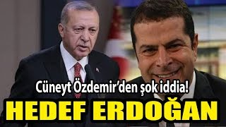 Cüneyt Özdemir Den şoke Eden Iddia Hedef Erdoğan
