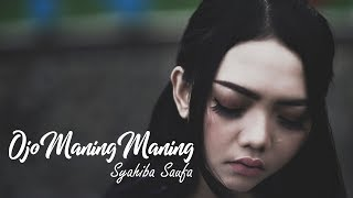 Syahiba Saufa - Ojo Maning Maning [OFFICIAL]
