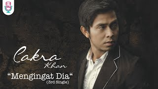 Video Cakra Khan - Mengingat Dia (Official Lyric Video) download MP3, 3GP, MP4, WEBM, AVI, FLV Oktober 2017
