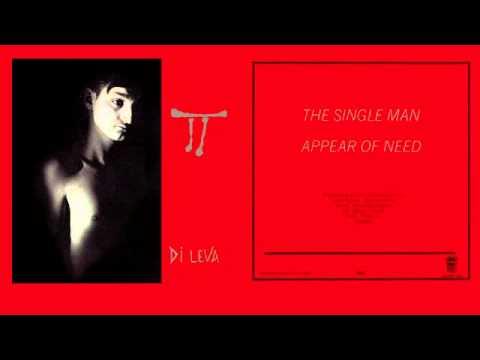 Di Leva -- The Single Man / Appear Of Need 7''