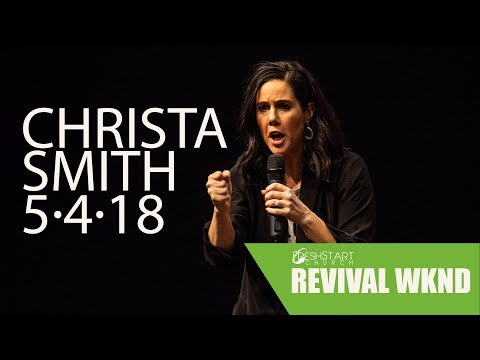 Revival Weekend: Friday PM | Christa Smith | May 4, 2018
