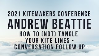 2021 Kitemakers Conference - Andrew Beattie - How NOT to tangle your kite lines - conversation