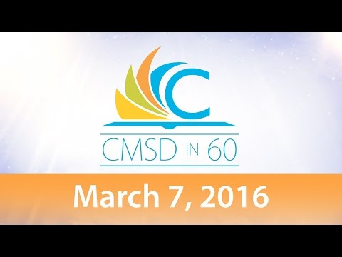 CMSD in 60 - Week of Mar 7