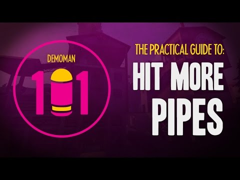TF2 Demoman 101 - Hit More Pipes