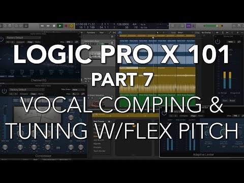 LOGIC PRO X 101 - #07 Vocal Comping & Tuning with Flex Pitch