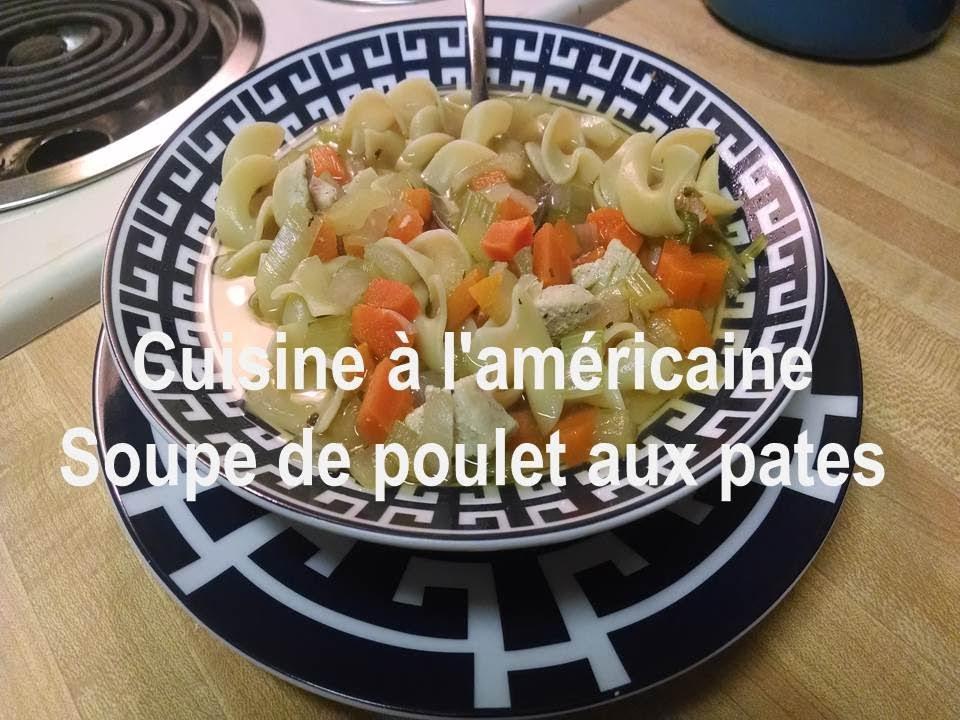 soupe de poulet aux p 226 tes chicken noodle soup recette am 233 ricaine traditionnelle