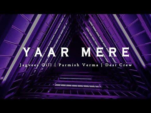 Yaar Mere (Lyrics Video ) | Jagveer Gill | Parmish Verma | Desi Crew