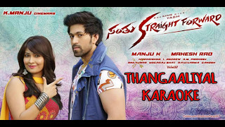 Thangali KARAOKE Santhu Straight Forward Kannda Movie