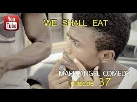 Download WE SHALL EAT (Mark Angel Comedy) (Season 1 Episode 13)
