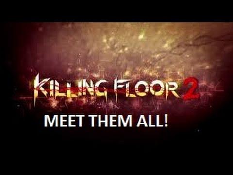 Killing Floor 2: Meet the Zeds (Meet Them All)