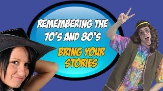 Remembering the 70's and 80's - What a time - Bring Your Stories - Epic Panel To remember With