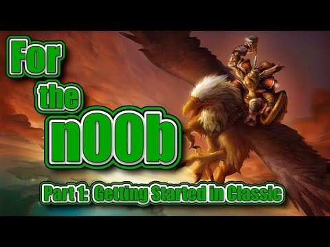 Classic WoW: For The Noob, Part 1 - Getting Started In Classic
