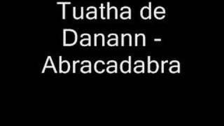 Tuatha de Danann - Abracadabra