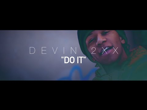Devin 2xx • Do It | [Official Video] Filmed By @RayyMoneyyy