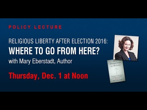 Religious Liberty after Election 2016: Where to Go from Here?