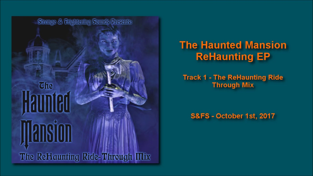 S&FS - The Haunted Mansion ReHaunting Ride Through Mix