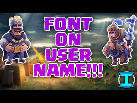 Clash Royale How To Get Font On UserName!!- New+Updated! IOS And Android-Working September 2016