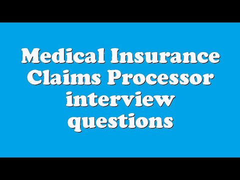 Medical Insurance Claims Processor interview questions