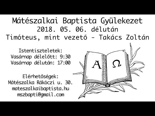 2018. 05. 06. délután, Timóteus, mint vezető, Takács Zoltán