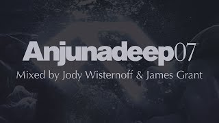 Anjunadeep 07 Mixed By Jody Wisternoff James Grant Official Trailer