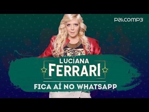 Aí no Whatsapp - Luciana Ferrari (versão Palco MP3)