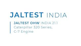 JALTEST OHW INDIA 21.1 | Caterpillar 320 Series, C-7 Engine