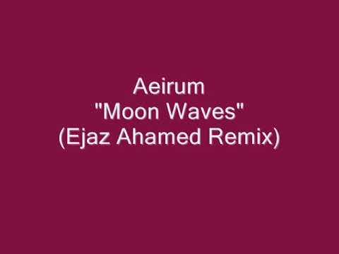 Aeirum - Moon Waves (Ejaz Ahamed Remix)