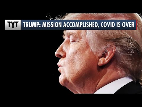 "Trump's Covid ""Mission Accomplished"" Moment"