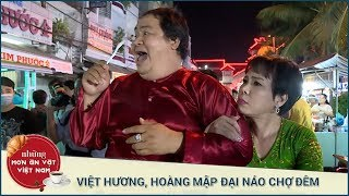 VIỆT HƯƠNG - HOÀNG MẬP NÁO LOẠN CHỢ ĐÊM CẦN THƠ | Những Món Ăn Vặt Việt Nam