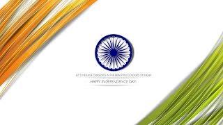 Happy Independence Day to All of You - आप सबको स्वतंत्रता दिवस ही हार्दिक शुभकामनायें