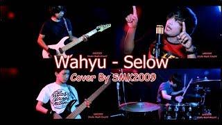 Wahyu - Selow  ( Cover SMK2009 )
