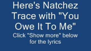 Natchez Trace - You Owe It To Me - In Stereo