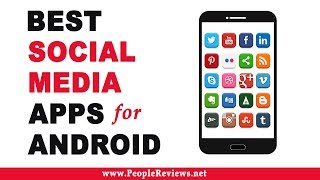 Best Social Media Apps for Android – Top 10 List