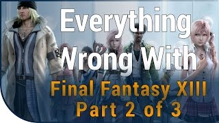 GAME SINS | Everything Wrong With Final Fantasy XIII - Part 2