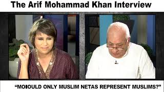 Arif Mohammed Khan, is now Governor. Here'what he said to Barkha Dutt on Indian Muslims