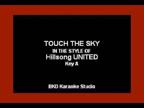 Touch The Sky (In The Style Of Hillsong UNITED) (Karaoke With Lyrics)