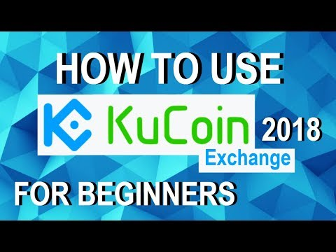 How to use KUCOIN Exchange (Beginners Guide) 2018 | Why Kucoin Exchange is AWESOME